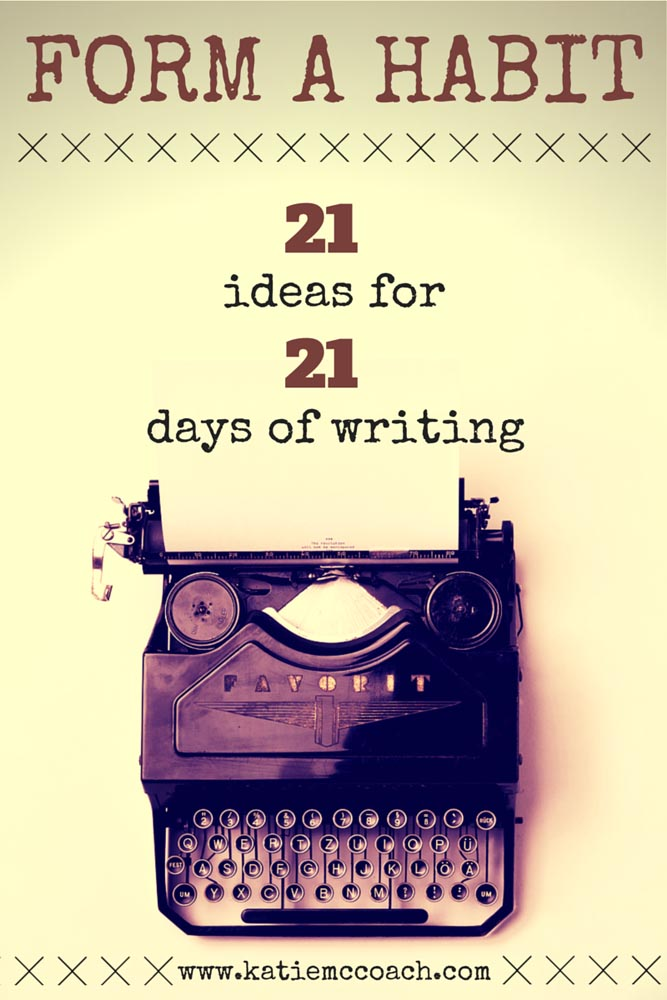 Form a Habit: 21 Ideas for 21 days of Writing